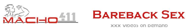 Click Here to return to Macho 411 - Bareback