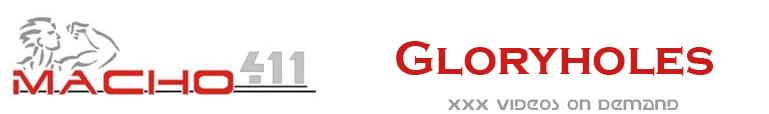 Click Here to return to Macho 411 - Gloryholes